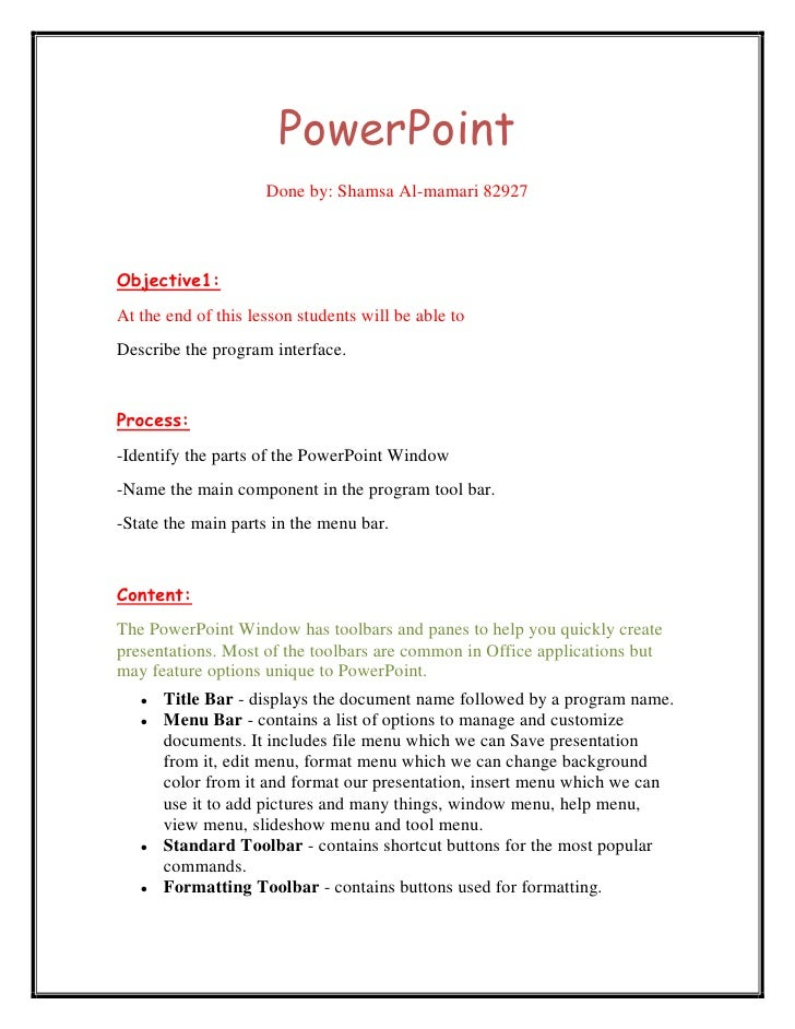PowerPoint                     Done by: Shamsa Al-mamari 82927Objective1:At the end of this lesson students will be able t...