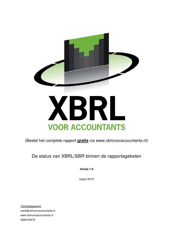 (Bestel het complete rapport gratis via www.xbrlvooraccountants.nl)           De status van XBRL/SBR binnen de rapportagek...