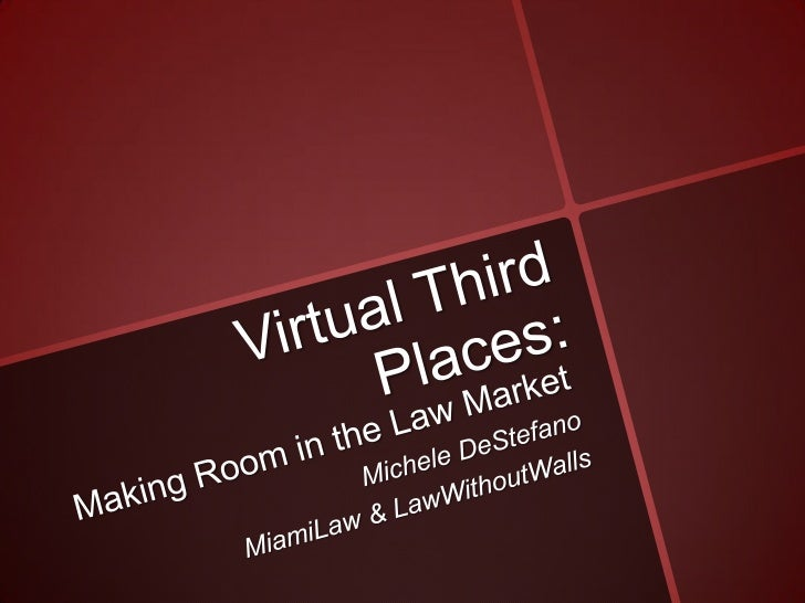 Virtual Third Places, Making Room in the Law Market
