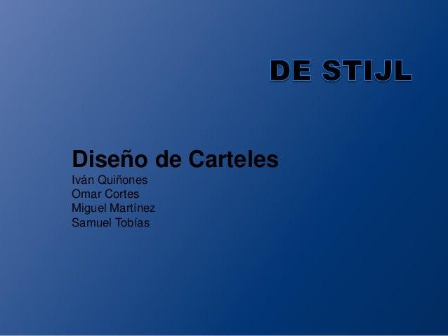 Diseño de CartelesIván QuiñonesOmar CortesMiguel MartínezSamuel Tobías