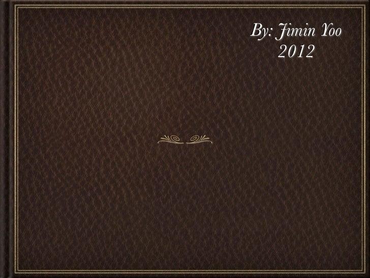 By: Jimin Yoo    2012
