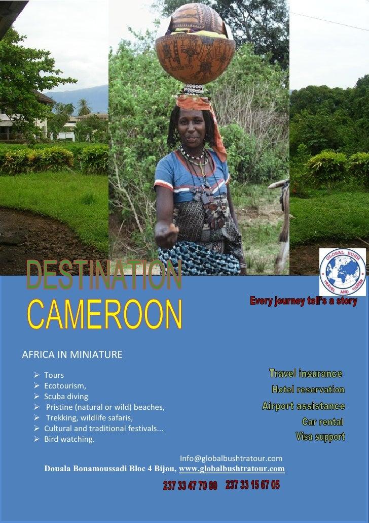 AFRICA IN MINIATURE     Tours     Ecotourism,     Scuba diving     Pristine (natural or wild) beaches,     Trekking, ...