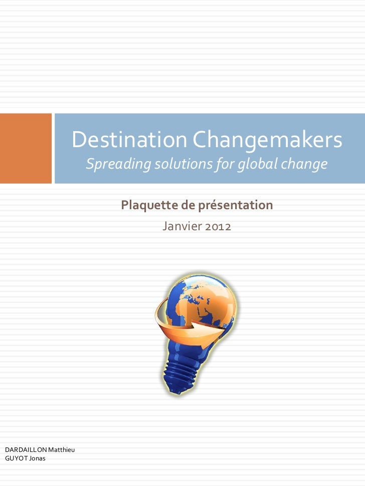 Destination Changemakers                      Spreading solutions for global change                           Plaquette de...