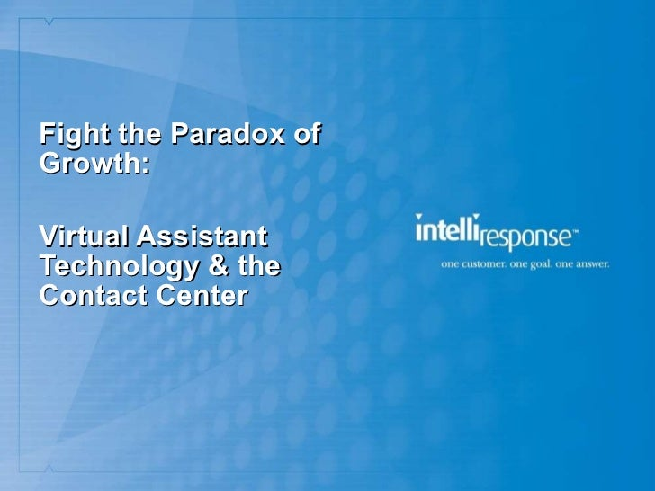 Fight the Paradox of Growth: Virtual Assistant Technology & the Contact Center