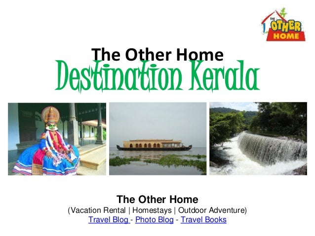 The Other HomeDestination KeralaThe Other Home(Vacation Rental | Homestays | Outdoor Adventure)Travel Blog - Photo Blog - ...