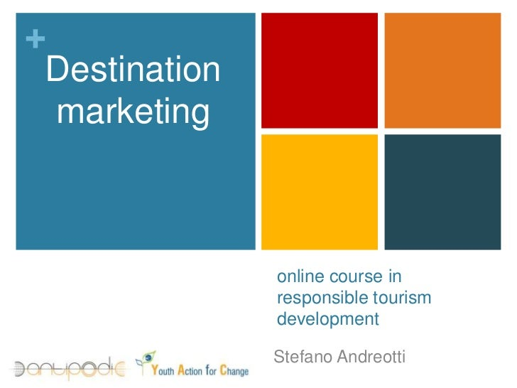 online course in responsible tourism development<br />Destination marketing<br />Stefano Andreotti<br />