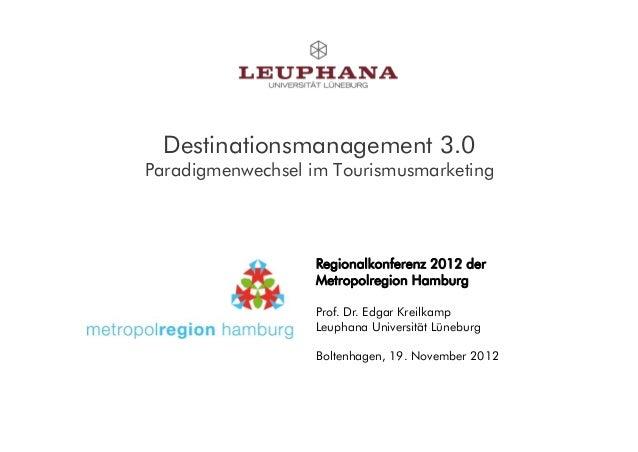 Destinationsmanagement 3.0Paradigmenwechsel im Tourismusmarketing                   Regionalkonferenz 2012 der            ...