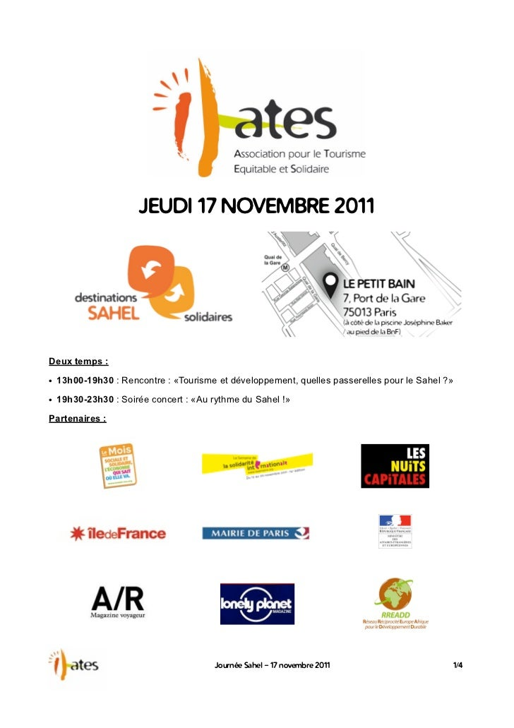 JEUDI 17 NOVEMBRE 2011Deux temps :• 13h00-19h30 : Rencontre : «Tourisme et développement, quelles passerelles pour le Sahe...