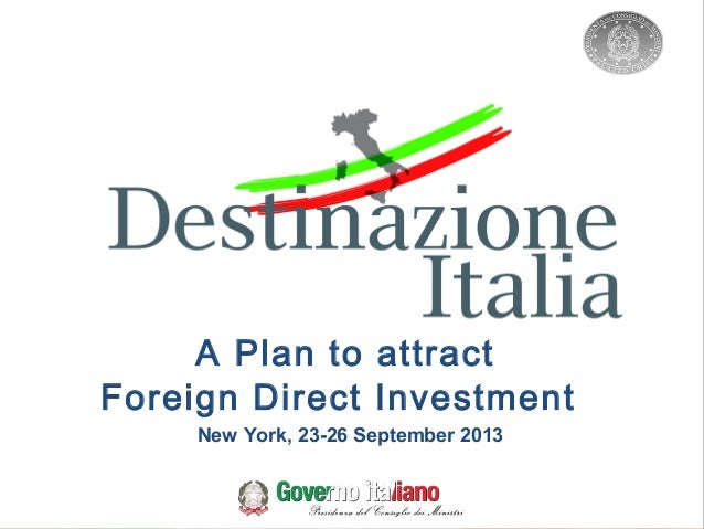 New York, 23-26 September 2013 A Plan to attract Foreign Direct Investment