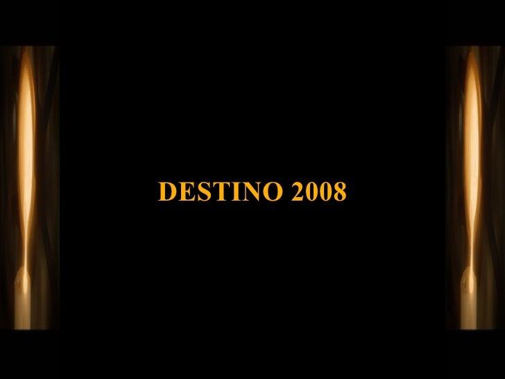 DESTINO 2008