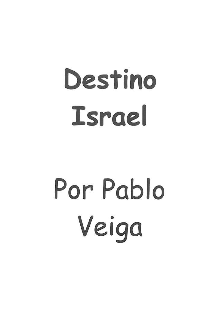 Destino Israel. Por Pablo Veiga