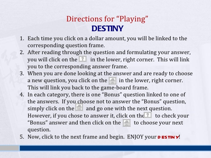 "Directions for ""Playing""  DESTINY <ul><li>Each time you click on a dollar amount, you will be linked to the corresponding ..."