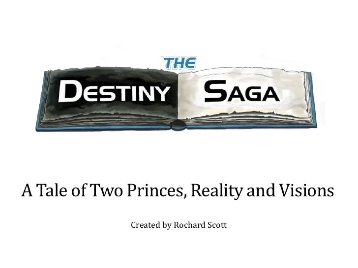 A Tale of Two Princes, Reality and Visions              Created by Rochard Scott