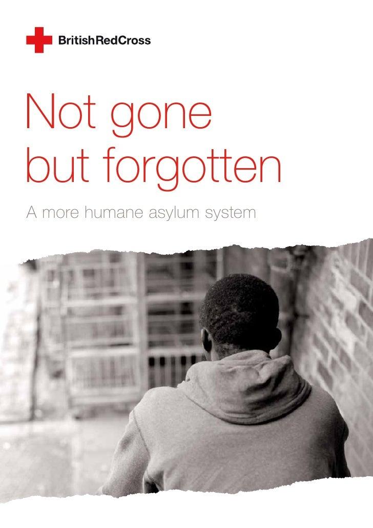Not gone but forgotten A more humane asylum system