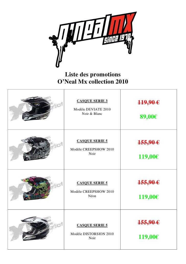 Liste des promotions O'Neal Mx collection 2010         CASQUE SERIE 3                              119,90 €      Modèle DE...