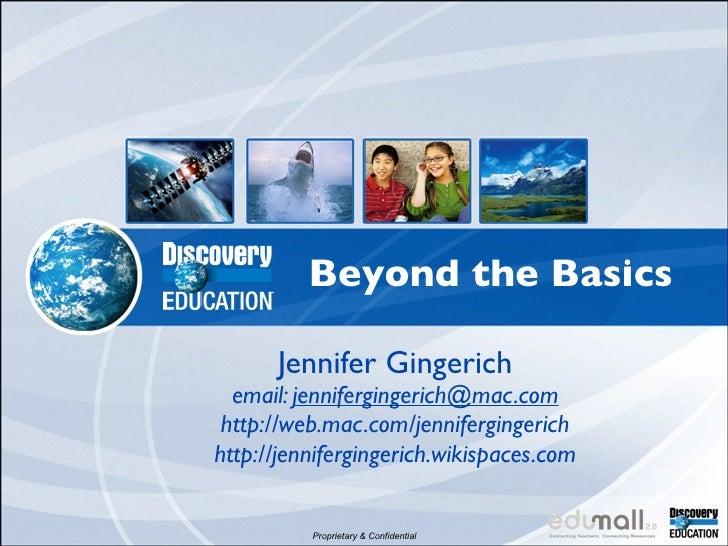 Beyond the Basics      Jennifer Gingerich  email: jennifergingerich@mac.com http://web.mac.com/jennifergingerichhttp://jen...