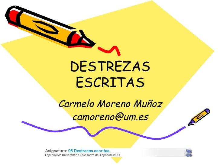 DESTREZAS ESCRITAS Carmelo Moreno Muñoz [email_address]