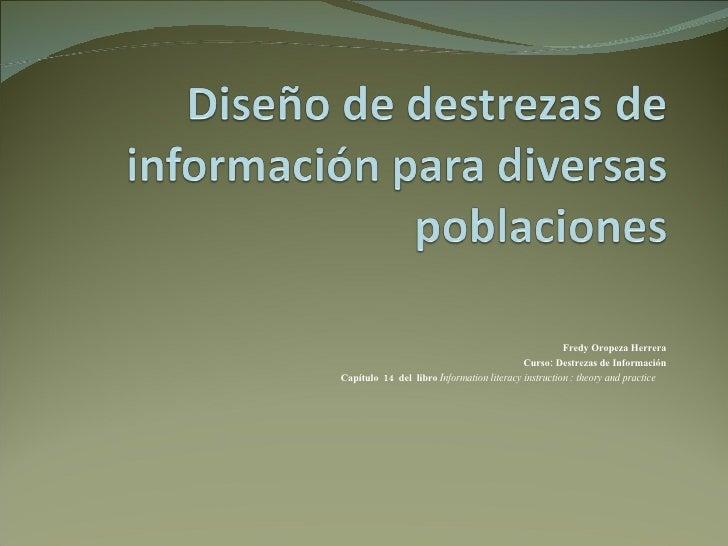 Fredy Oropeza Herrera Curso: Destrezas de Información Capítulo  14  del  libro  Information literacy instruction : theory ...