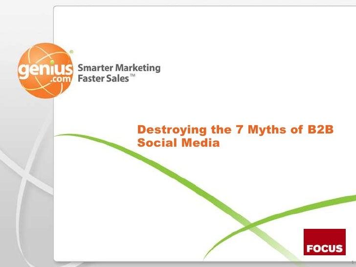 Destroying the 7 Myths of B2B Social Media<br />