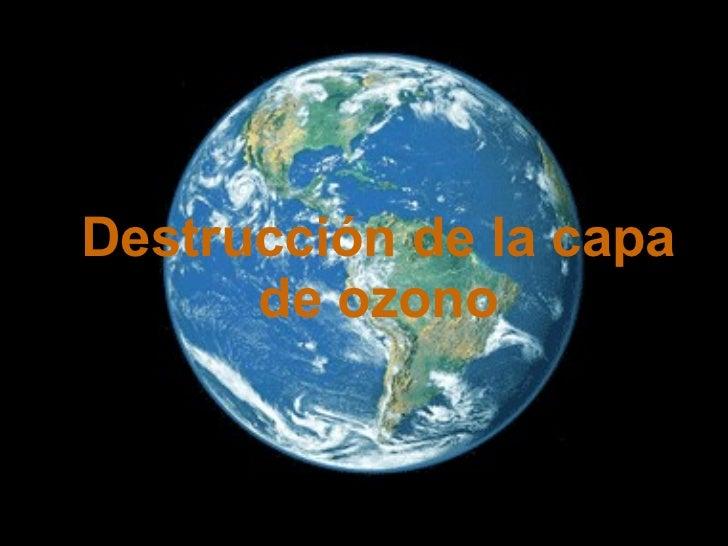Destrucción de la_capa_de_ozono