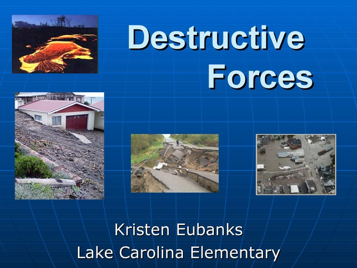 Destructive Forces
