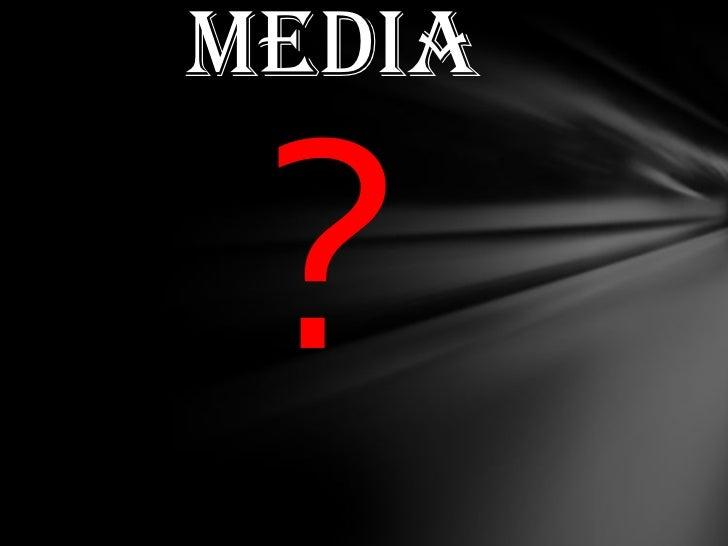 Destructive Role of Media
