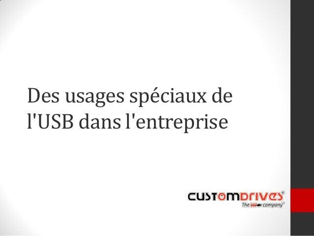 Des usages spéciaux de l'USB dans l'entreprise