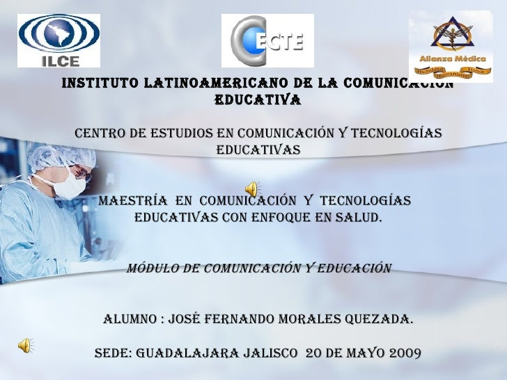 INSTITUTO LATINOAMERICANO DE LA COMUNICACIÓN EDUCATIVA CENTRO DE ESTUDIOS EN COMUNICACIÓN Y TECNOLOGÍAS EDUCATIVAS Maestrí...