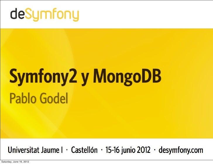 Symfony2 y MongoDB - deSymfony 2012
