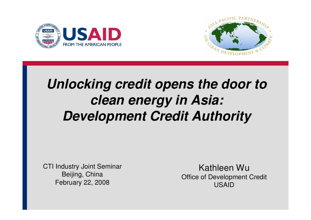Unlocking credit opens the door to        clean energy in Asia:    Development Credit Authority   CTI Industry Joint Semin...