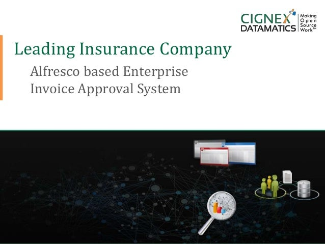 Detailed case study   leading insurance company - alfresco based invoice approval