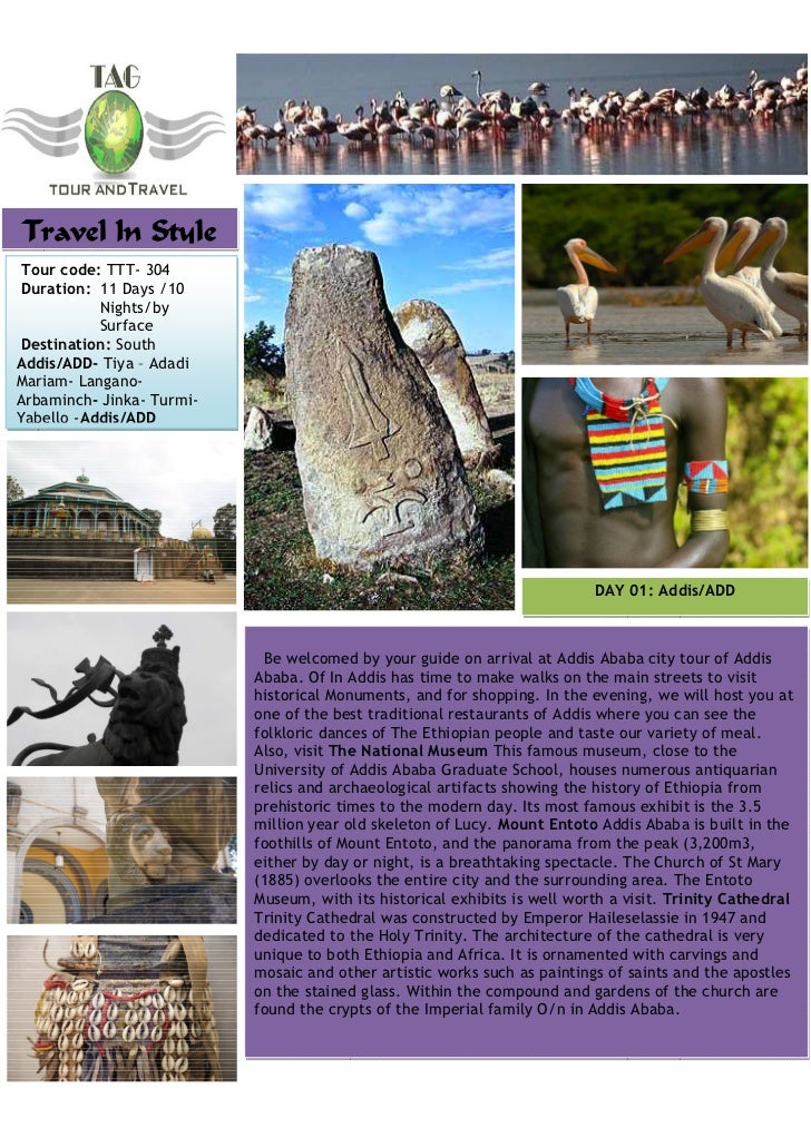 Travel In Style Tour code: TTT- 304 Duration: 11 Days /10           Nights/by           Surface Destination: SouthAddis/AD...