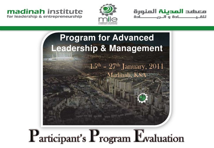 Program for Advanced Leadership & Management<br />15th – 27th January, 2011<br />Madinah, KSA<br />Participant's Program E...