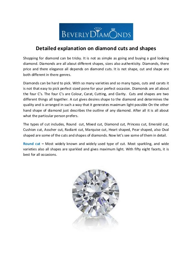 Detailed explanation on diamond cuts and shapes Shopping for diamond can be tricky. It is not as simple as going and buyin...