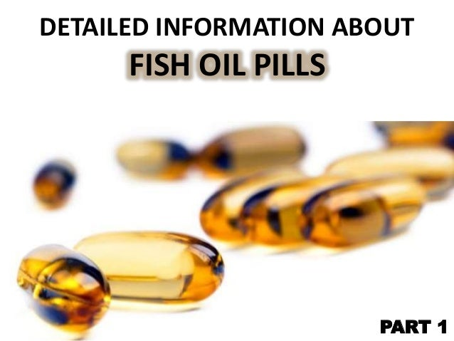 View this presentation about fish oil pills for What is fish oil pills used for