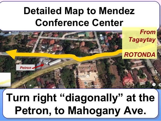 Detailed Map to Mendez Detailed Map to Mendez Conference Center Conference Center  From Tagaytay  ROTONDA Petron  Turn rig...