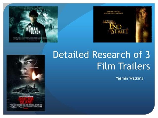 Detailed Research of 3 Film Trailers Yasmin Watkins