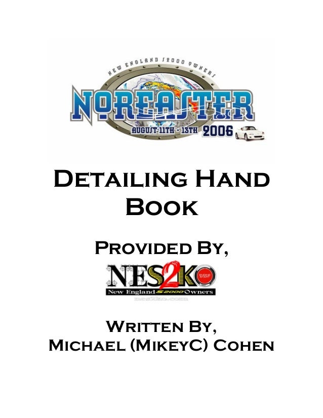 Detailing Hand Book Provided By,  Written By, Michael (MikeyC) Cohen