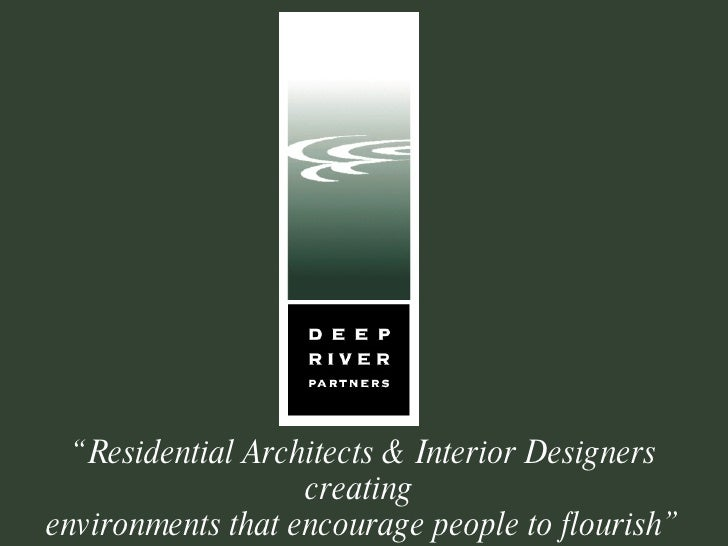""""""" Residential Architects & Interior Designers creating  environments that encourage people to flourish"""""""