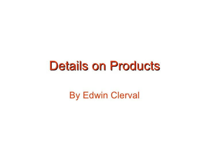 Details on Products By Edwin Clerval