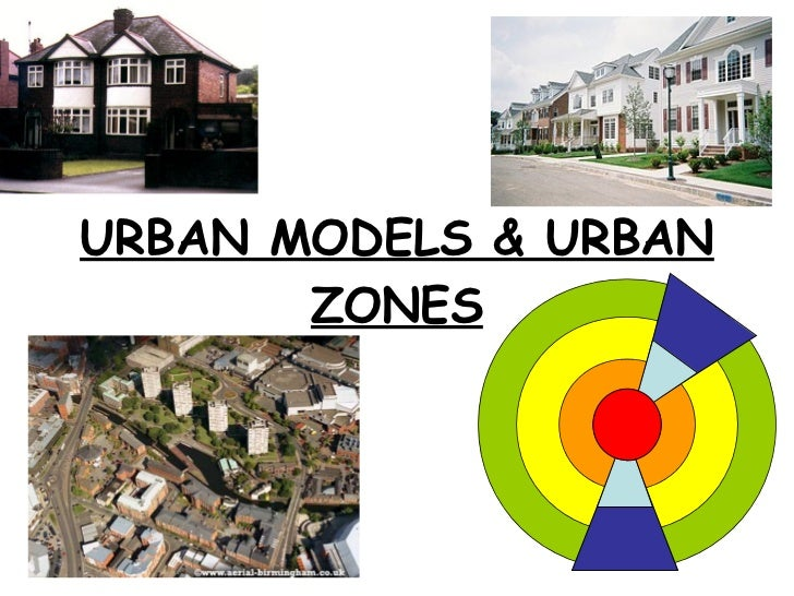 URBAN MODELS & URBAN ZONES