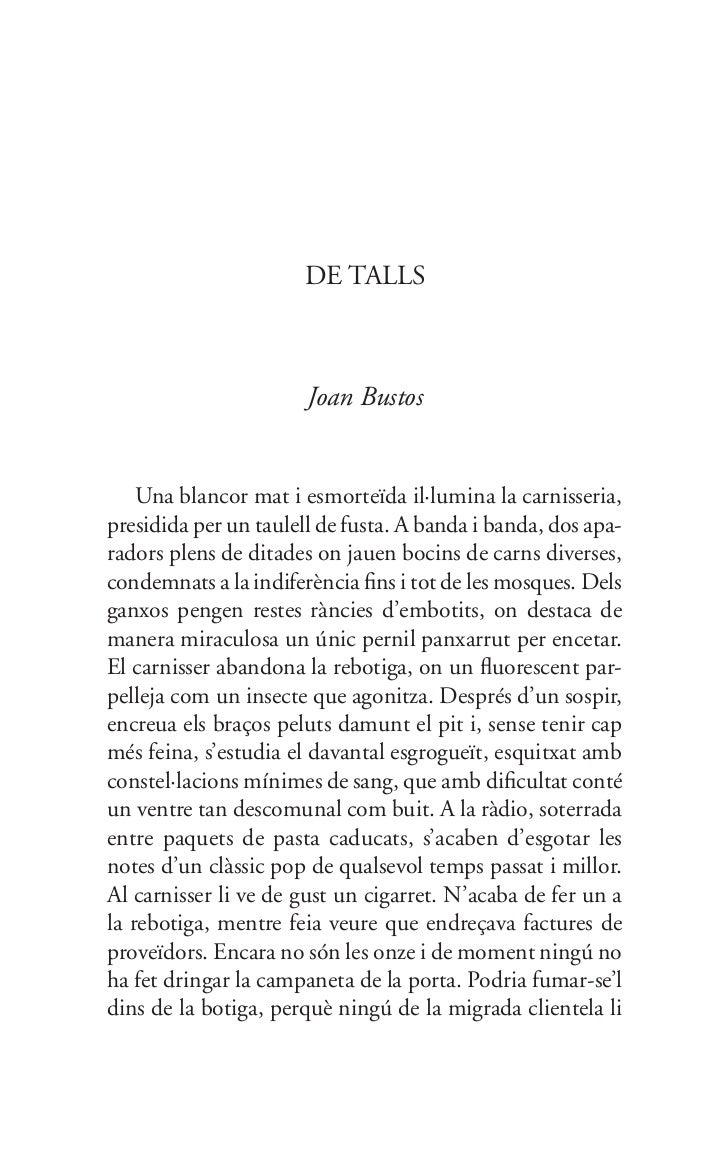 DE TALLS                       Joan Bustos    Una blancor mat i esmorteïda il·lumina la carnisseria,presidida per un taule...