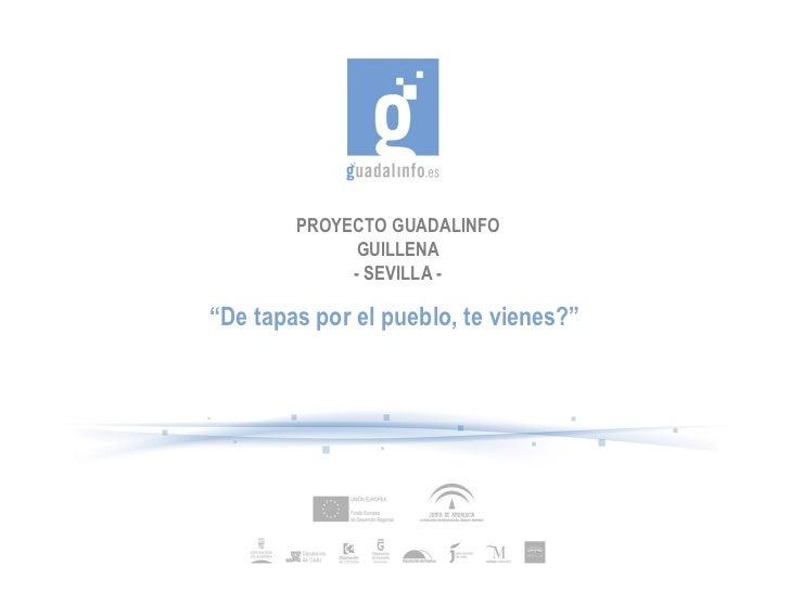 """PROYECTO GUADALINFO             GUILLENA             - SEVILLA -""""De tapas por el pueblo, te vienes?"""""""