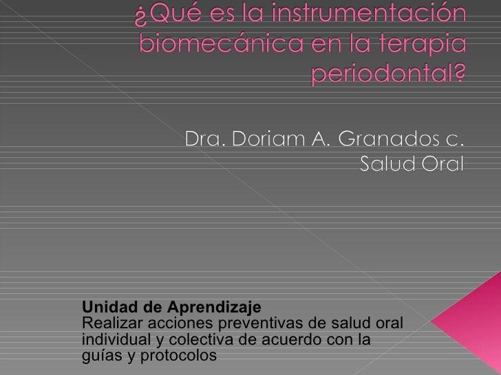 Unidad de Aprendizaje Realizar acciones preventivas de salud oral individual y colectiva de acuerdo con la guías y protoco...