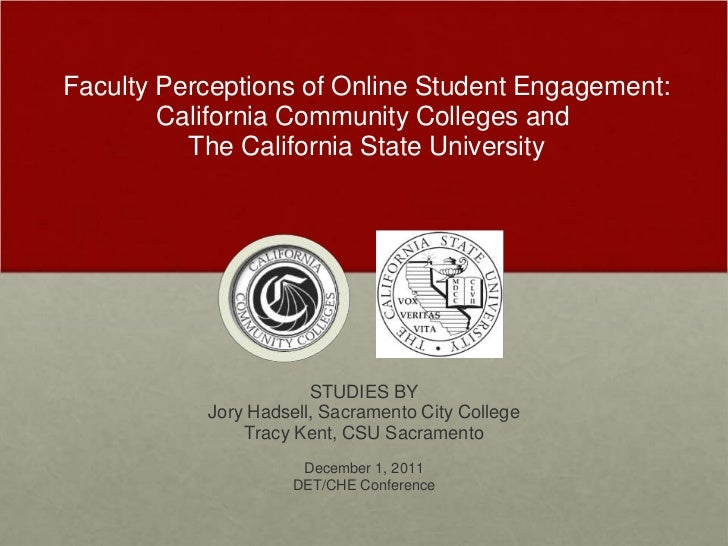 Faculty Perceptions of Online Student Engagement:        California Community Colleges and          The California State U...