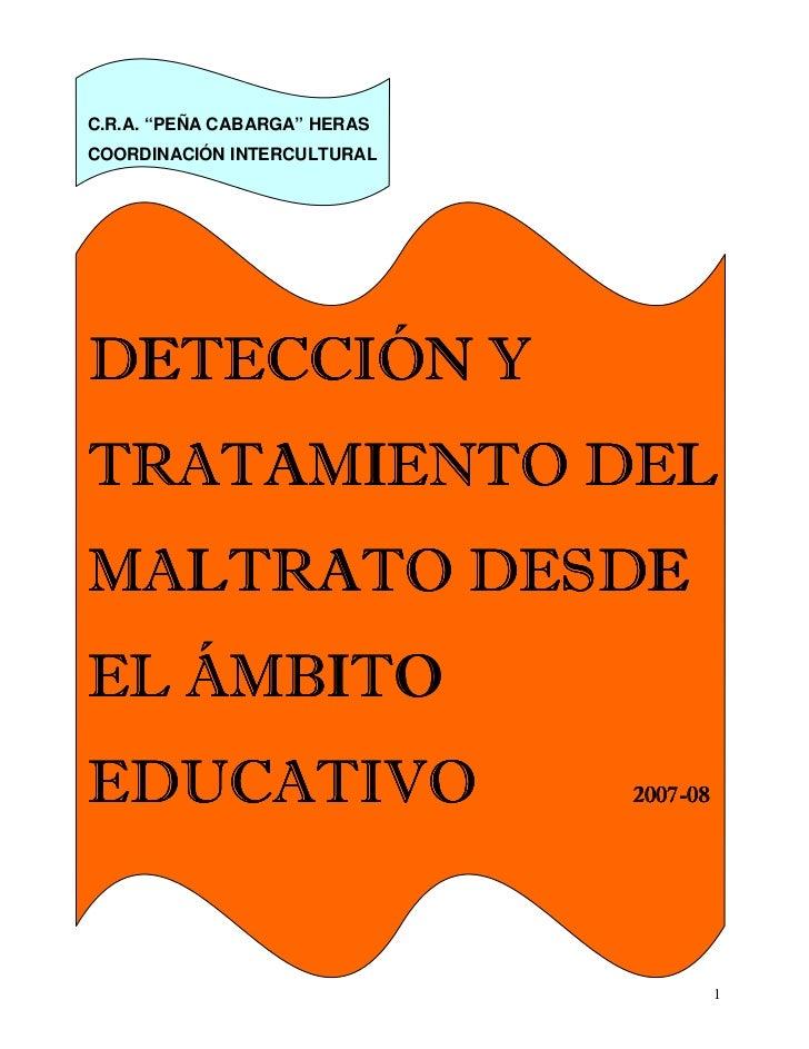 """C.R.A. """"PEÑA CABARGA"""" HERAS COORDINACIÓN INTERCULTURAL     DETECCIÓN Y TRATAMIENTO DEL MALTRATO DESDE EL ÁMBITO EDUCATIVO ..."""