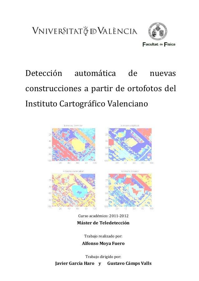 Curso académico: 2011-2012Máster de TeledetecciónTrabajo realizado por:Alfonso Moya FueroTrabajo dirigido por:Javier Garcí...