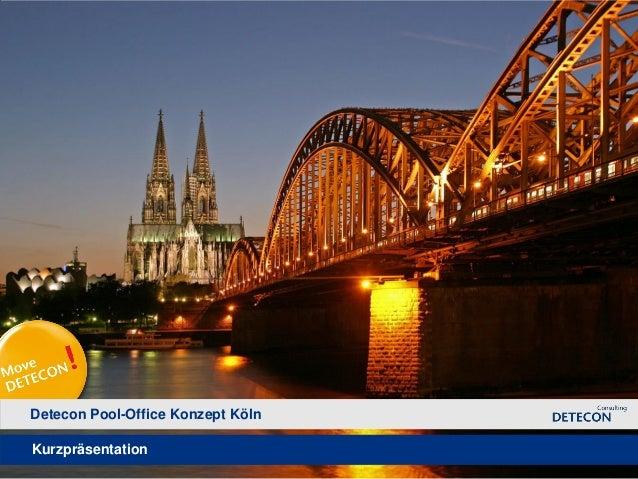 Detecon Pool-Office Konzept KölnKurzpräsentationWe make ICT strategies work