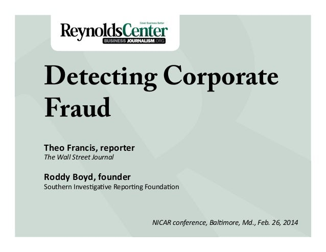 Title Slide Detecting Corporate Fraud Theo  Francis,  reporter   The  Wall  Street  Journal      Roddy  ...