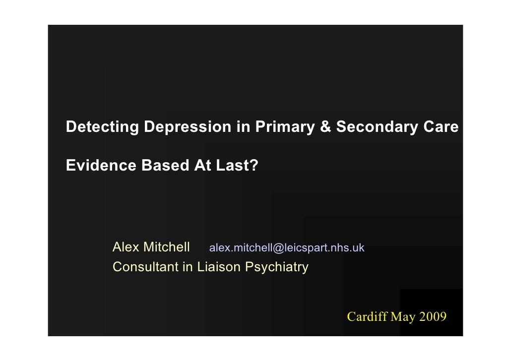 Cardiff09 - Detecting Depression in Primary & Secondary Care (May2009)